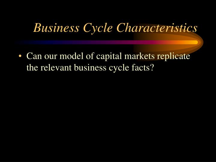 Business Cycle Characteristics