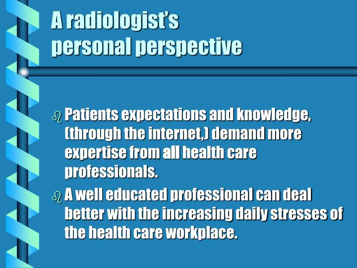 A radiologist's