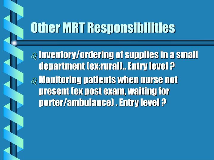 Other MRT Responsibilities