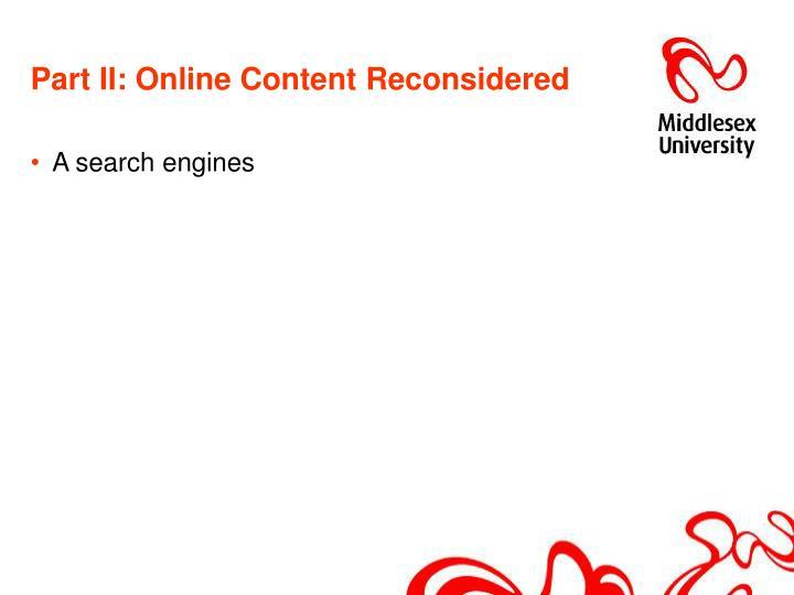 Part II: Online Content Reconsidered