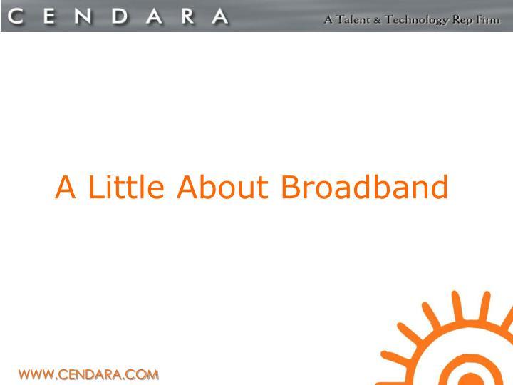A Little About Broadband