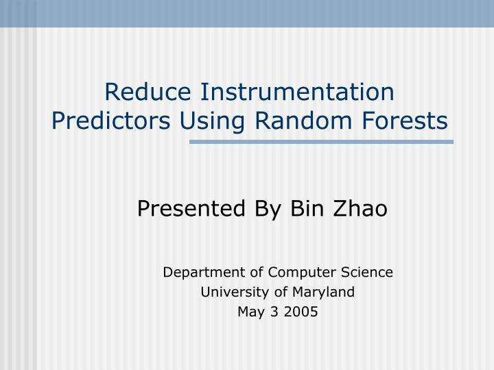 reduce instrumentation predictors using random forests n.
