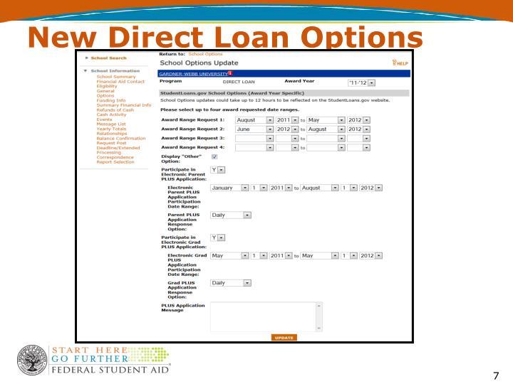 New Direct Loan Options