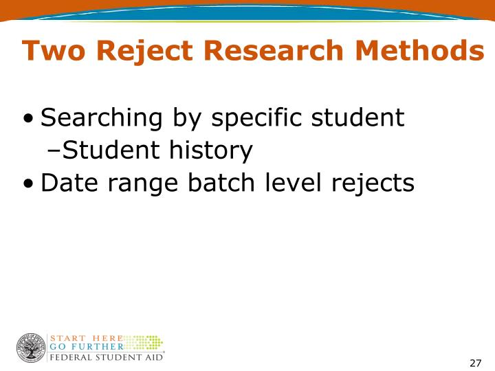 Two Reject Research Methods