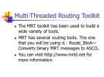 multi threaded routing toolkit