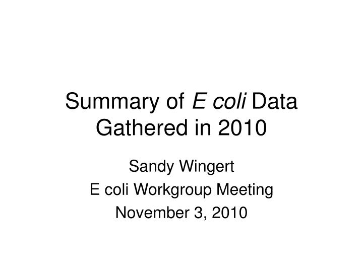 summary of e coli data gathered in 2010 n.