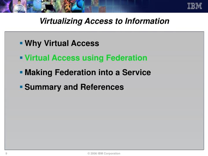 Virtualizing Access to Information