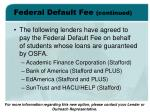 federal default fee continued
