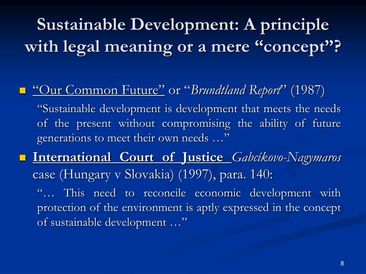 "Sustainable Development: A principle with legal meaning or a mere ""concept""?"