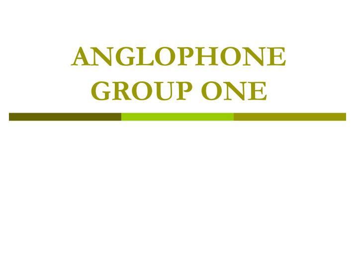 Anglophone group one