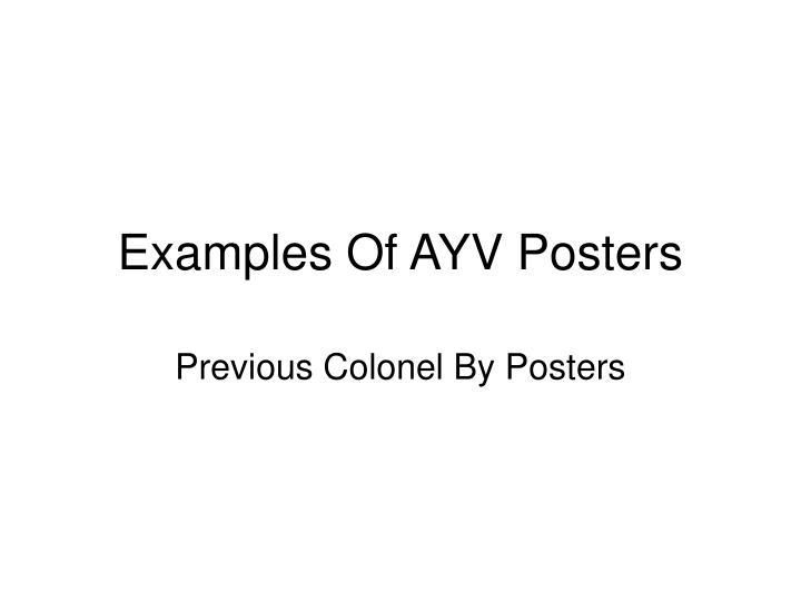 examples of ayv posters n.