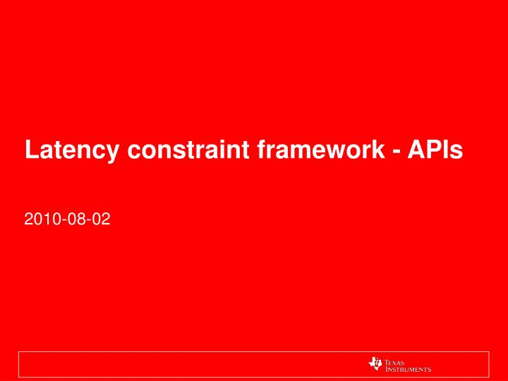 Latency constraint framework apis