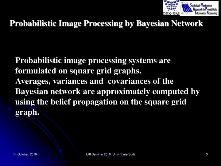Probabilistic image processing by bayesian network
