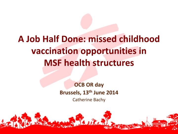 A job half done missed childhood vaccination opportunities in msf health structures