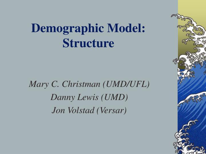 Demographic model structure