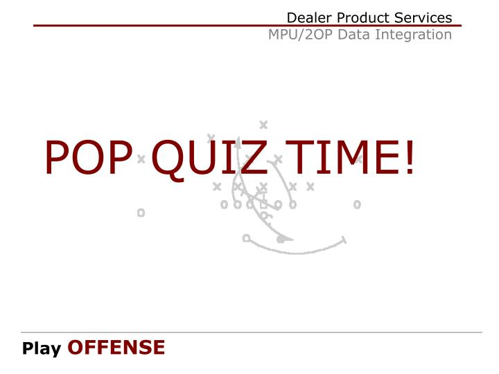 POP QUIZ TIME!
