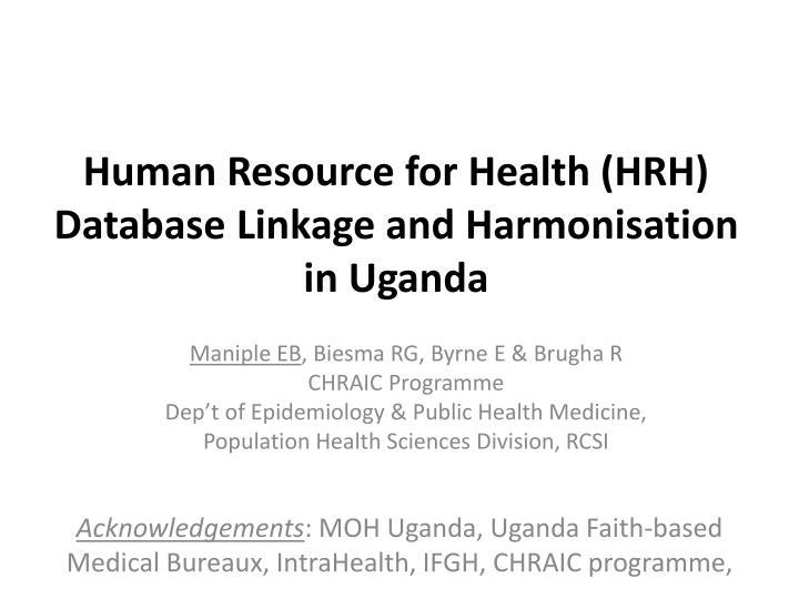 Human resource for health hrh database linkage and harmonisation in uganda