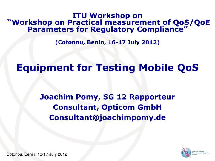 Equipment for testing mobile qos