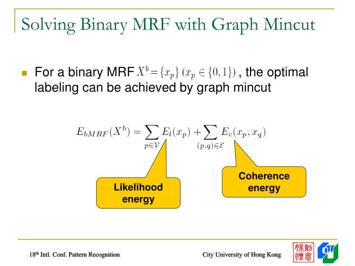 Solving Binary MRF with Graph Mincut