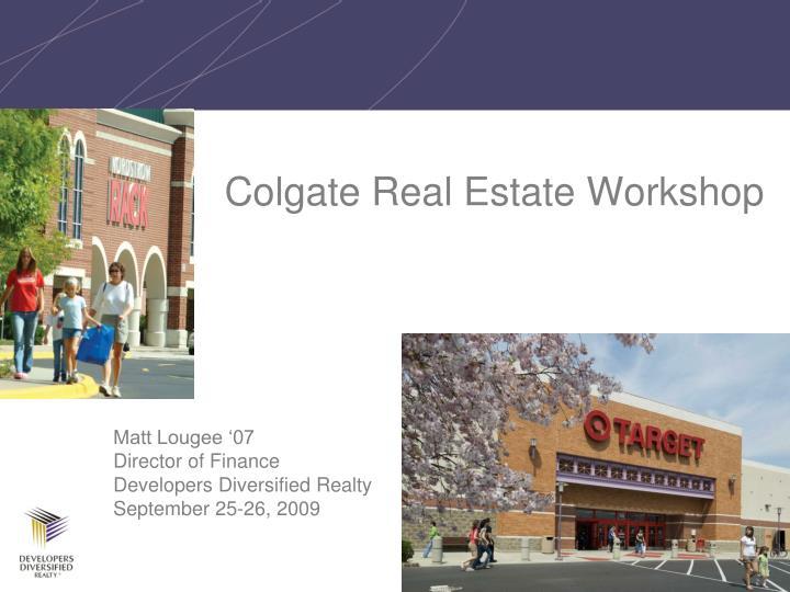 Colgate Real Estate Workshop