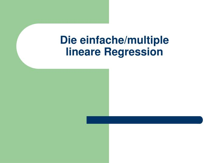 Die einfache multiple lineare regression