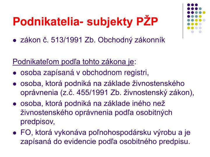 Podnikatelia- subjekty PŽP