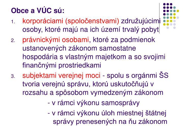 Obce a VÚC sú: