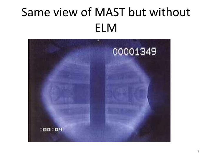 Same view of MAST but without ELM