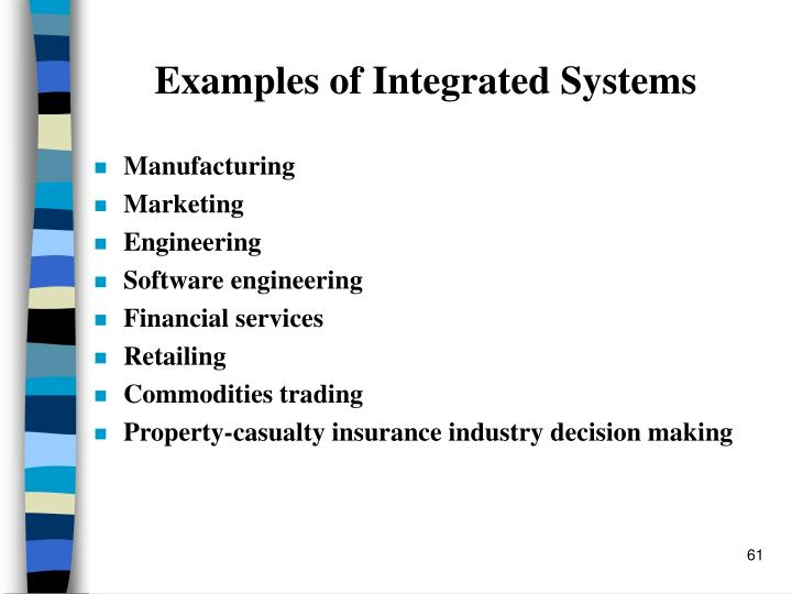 Examples of Integrated Systems