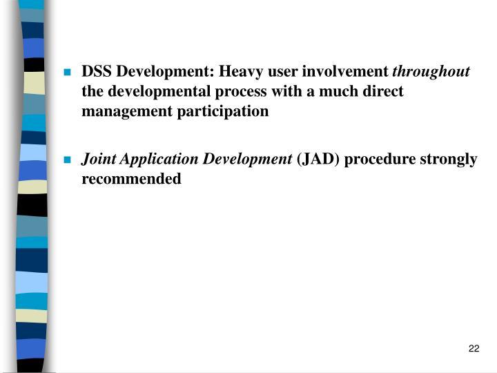 DSS Development: Heavy user involvement