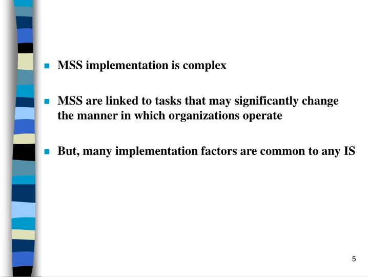 MSS implementation is complex