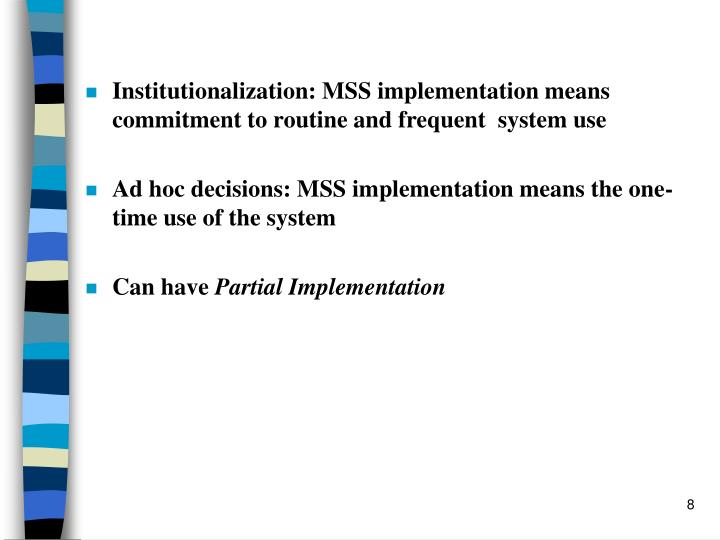 Institutionalization: MSS implementation means commitment to routine and frequent  system use