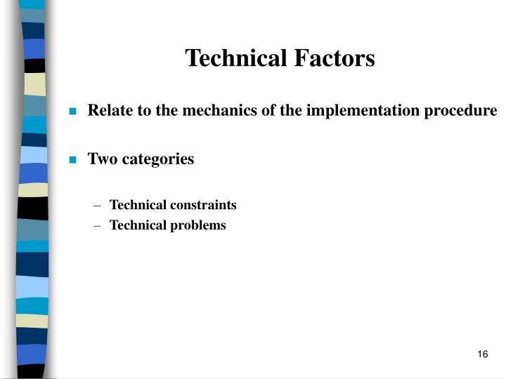Technical Factors