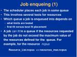 job enqueing 1