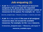 job enqueing 2