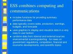 ess combines computing and communications