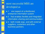 most successful mss are developed as