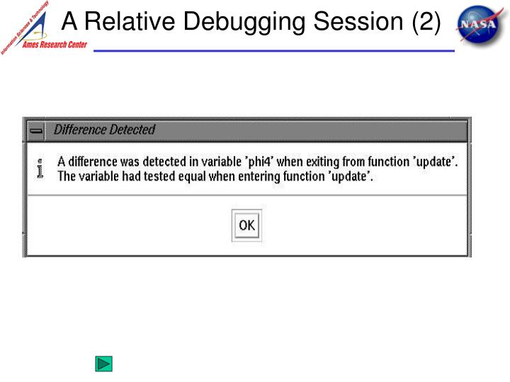 A Relative Debugging Session (2)
