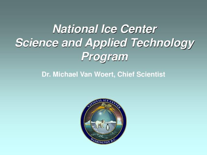 national ice center science and applied technology program n.