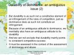 durability of dominance an ambiguous issue 2