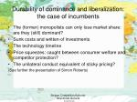 durability of dominance and liberalization the case of incumbents