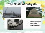 the costs of entry ii