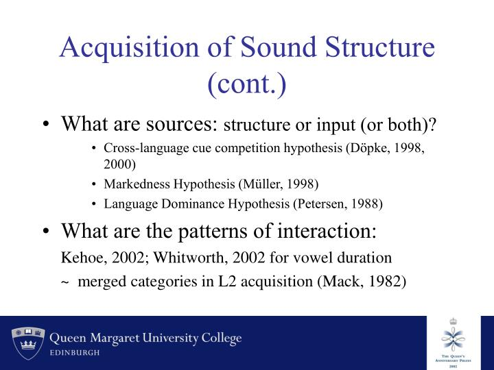 Acquisition of sound structure cont