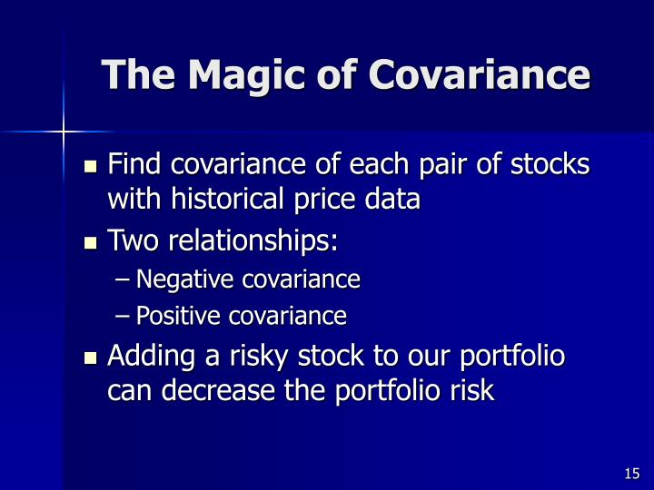 The Magic of Covariance