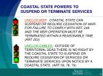 coastal state powers to suspend or terminate services