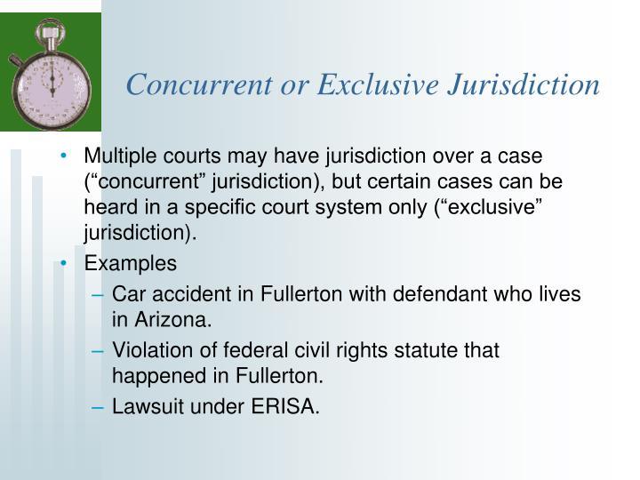 Concurrent or Exclusive Jurisdiction