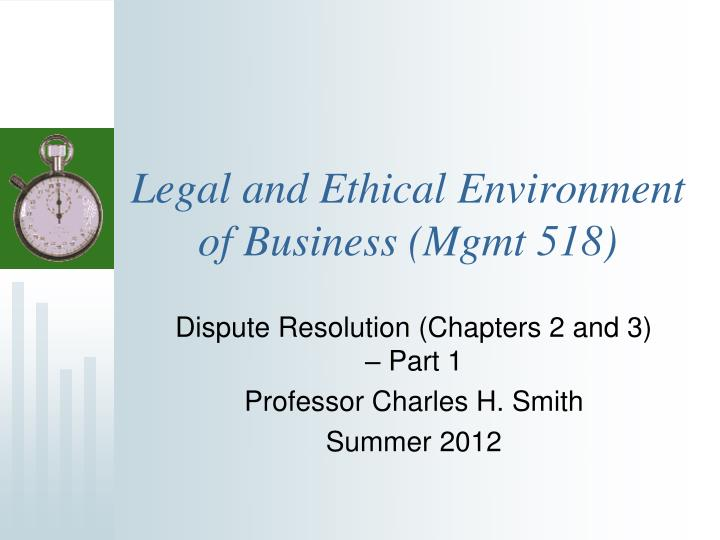 Legal and ethical environment of business mgmt 518