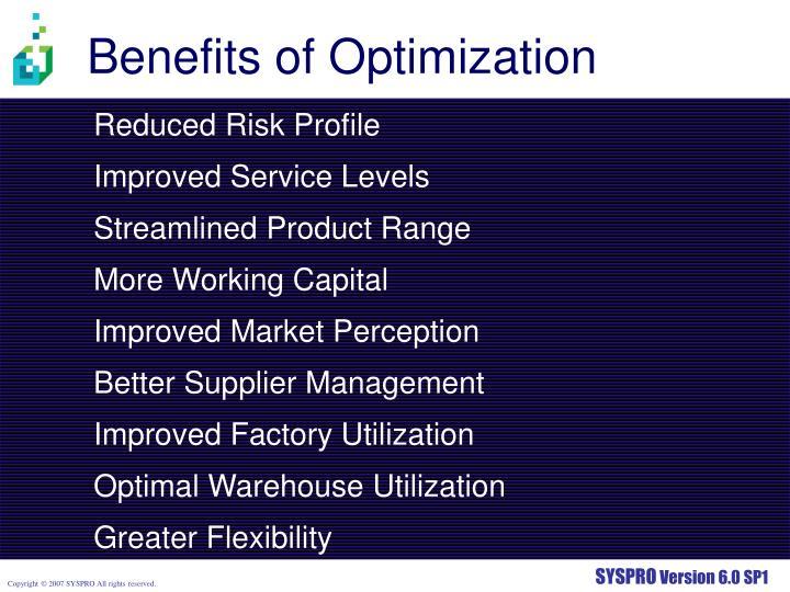 Benefits of optimization