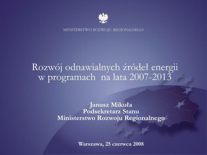 Rozw j odnawialnych r de energii w programach na lata 2007 2013