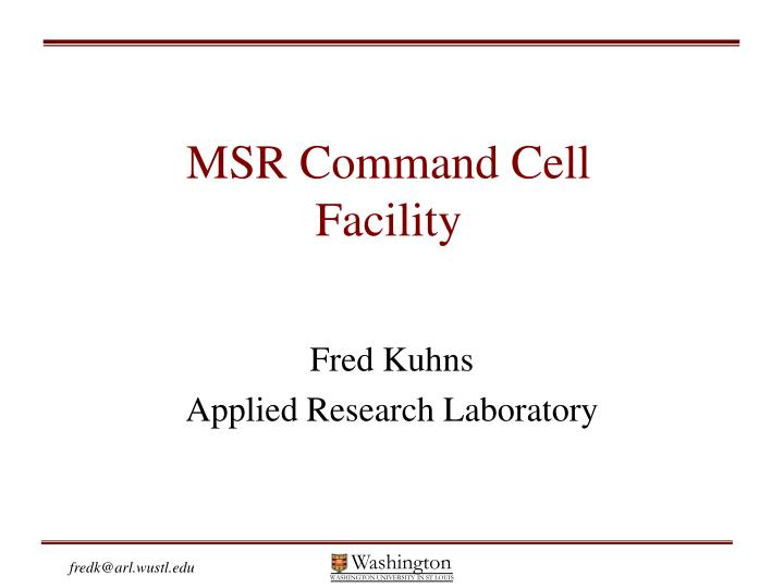 Msr command cell facility